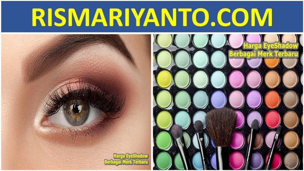 Harga EyeShadow Berbagai Merk Terbaru 2020